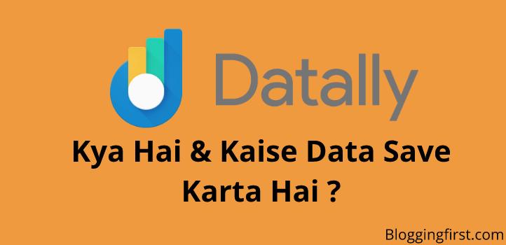 google datally kya hai