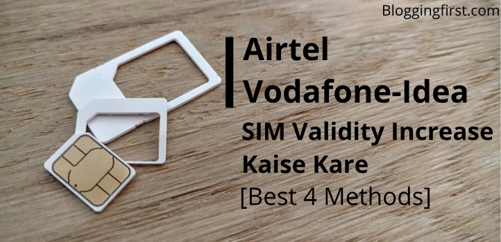 Airtel & Vodafone-Idea SIM Ki Validity Increase Kaise Kare [Best 4